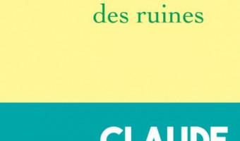 Le prix du Mémorial 2021: Claude Arnaud récompensé cete année pour << le mal des ruines >>