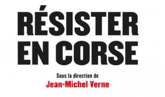 """""""Résister en Corse"""", un ouvrage foutraque à l'intitulé tape-à-l'oeil"""